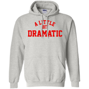 A Little Bit Dramatic Hoodie