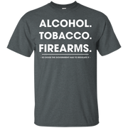 Alcohol Tobacco Firearms Shirt