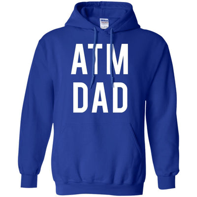 Atm Dad Hoodie - Shipping Worldwide - NINONINE