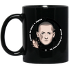 Cause I'm Only A Crack Chester Bennington Mug - Shipping Worldwide - NINONINE