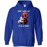 Deadpool Don't Grow Up It's A Trap Hoodie