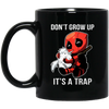Deadpool Don't Grow Up It's A Trap Mug - Shipping Worldwide - NINONINE