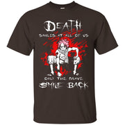 Death Smiles At All Of Us Only The Brave Smile Back Fairy Tail Shirt