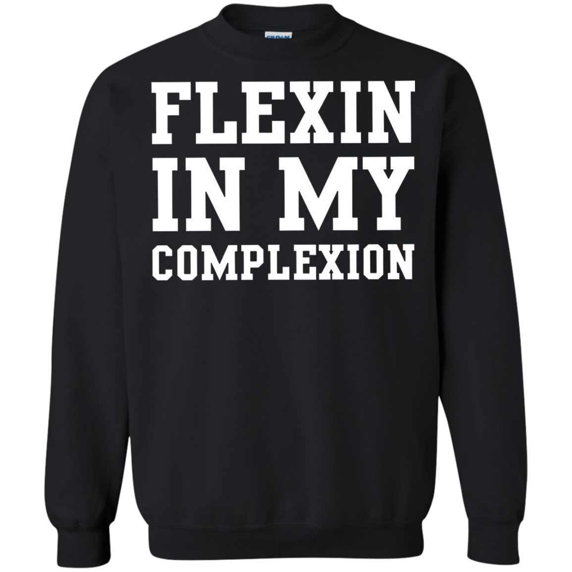 Flexin In My Complexion Sweater