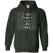Fuck The Wall Hoodie Fuck Trump And His Wall
