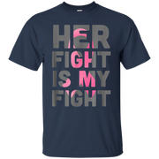 Her Fight is My Fight Breast Cancer Shirt