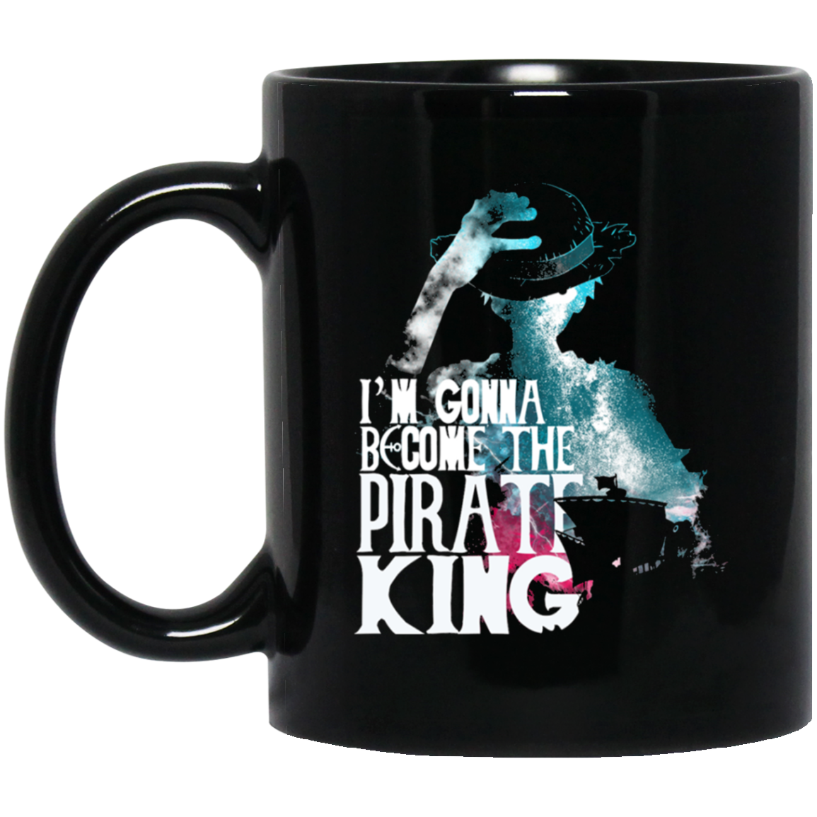 I Am Gonna Become The Pirate King Luffy One Piece Mug