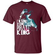 I Am Gonna Become The Pirate King Luffy One Piece Shirt