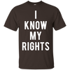 I Know My Rights Shirt