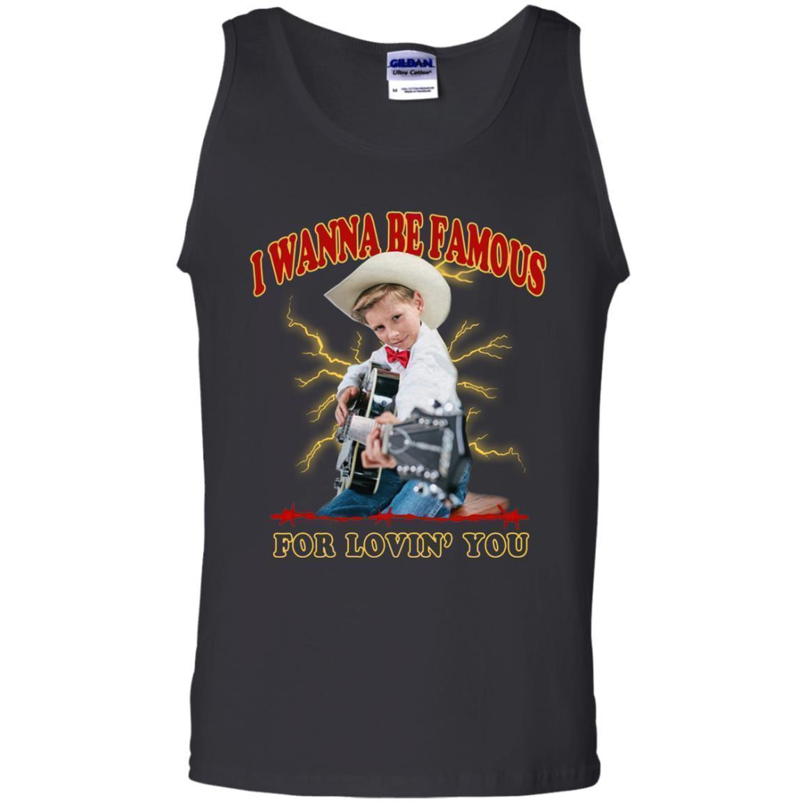 I Wanna Be Famous For Lovin You Mason Ramsey Tank Top