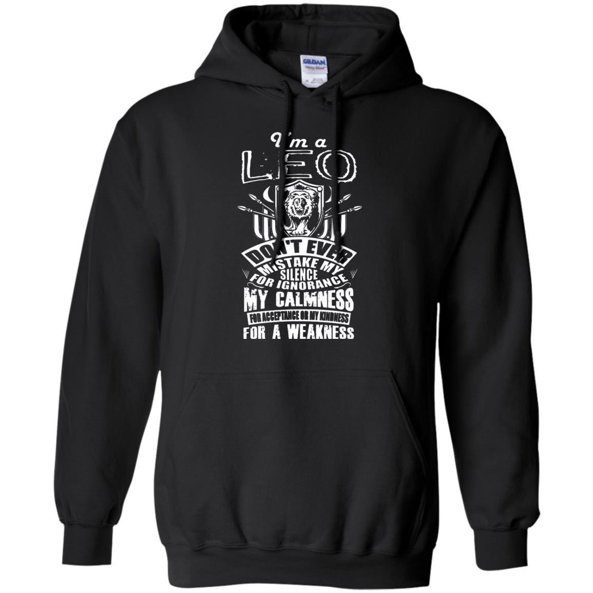 I'm A Leo Don't Ever Mistake My Silence Hoodie