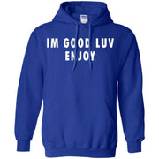 Im Good Luv Enjoy Hoodie