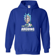 I'm Not Arguing I'm Explaining Why I'm Right Rich And Morty Hoodie
