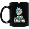 I'm Not Arguing I'm Explaining Why I'm Right Rich And Morty Mug - Shipping Worldwide - NINONINE