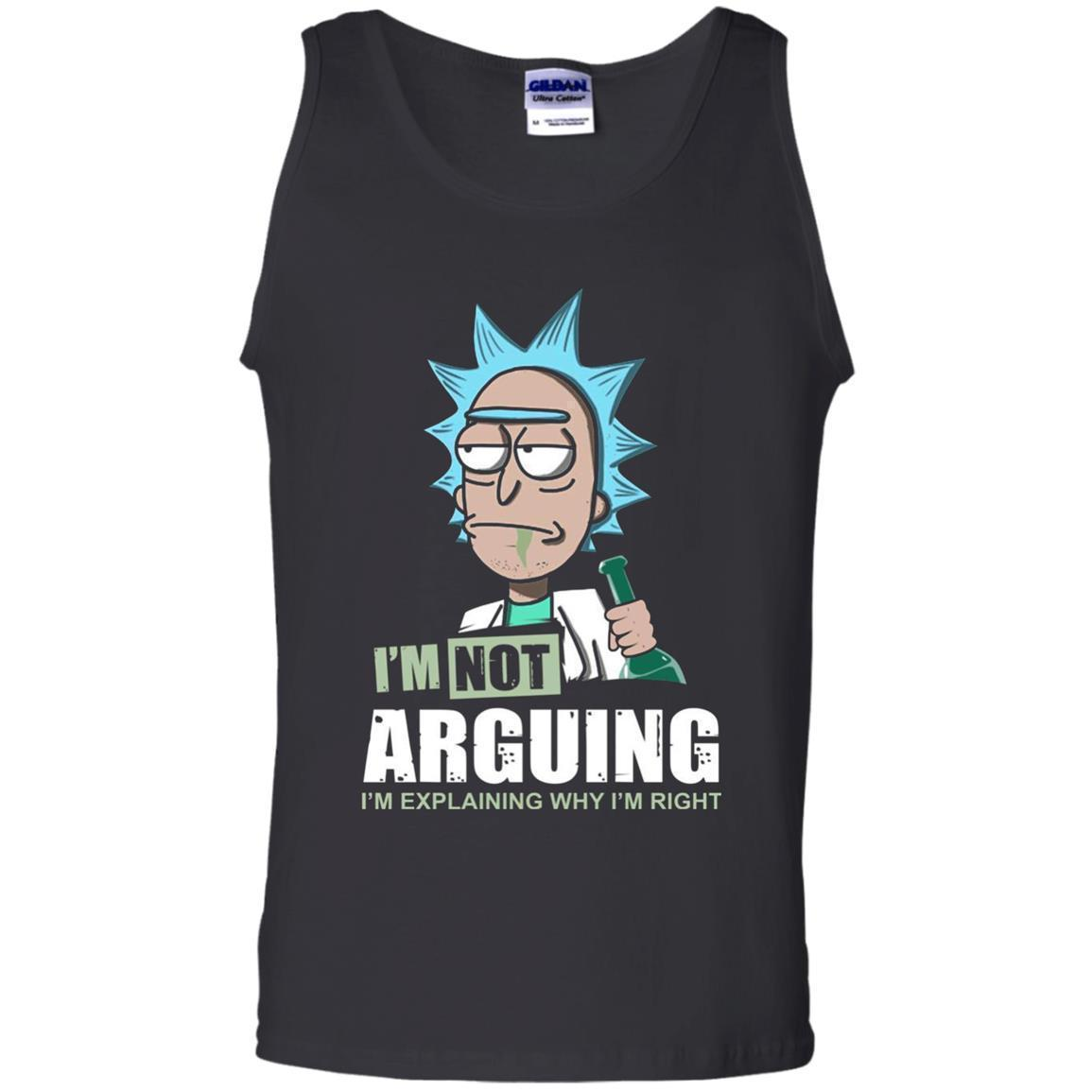I'm Not Arguing I'm Explaining Why I'm Right Rich And Morty Tank Top