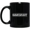 Immigrant Mug - Shipping Worldwide - NINONINE