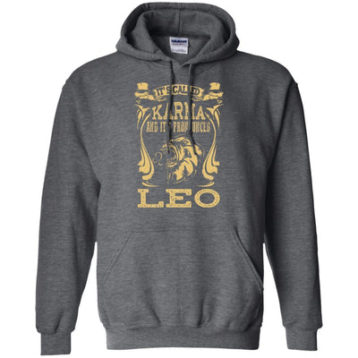 It's Called Karma And It's Pronounced Leo Hoodie - Shipping Worldwide - NINONINE