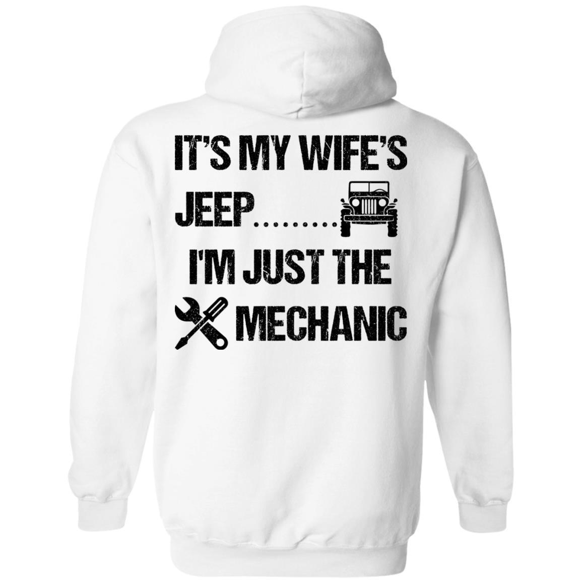 It's My Wife's Jeep I'm Just The Mechanic Hoodie Dark