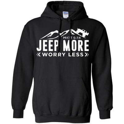 Jeep More Worry Less Hoodie - Shipping Worldwide - NINONINE