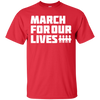 March For Our Lives Shirt White Text Style - Red - Shipping Worldwide - NINONINE