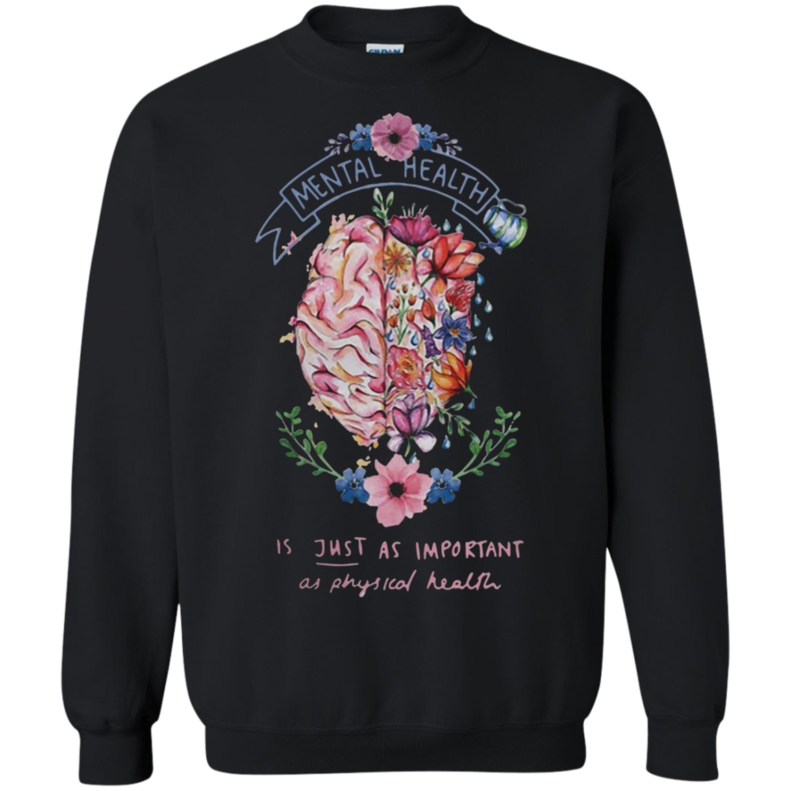 Mental Health Is Just As Important As Physical Health Sweatshirt Sweater