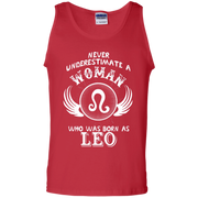 Never Underestimate A Woman Who Was Born As Leo Birthday Tank Top
