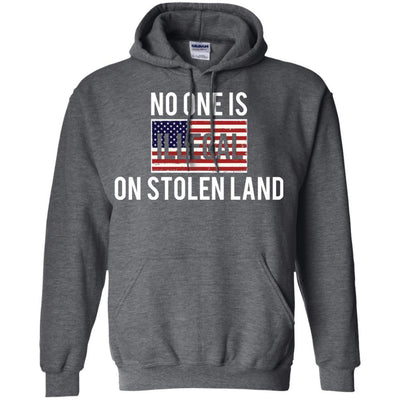 No One Is Illegal On Stolen Land Hoodie - Shipping Worldwide - NINONINE