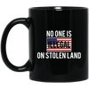 No One Is Illegal On Stolen Land Mug - Shipping Worldwide - NINONINE
