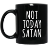 Not Today Satan Mug - Shipping Worldwide - NINONINE