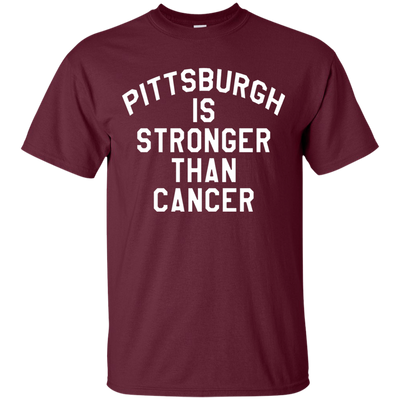 Pittsburgh Is Stronger Than Cancer Shirt - Maroon - Shipping Worldwide - NINONINE