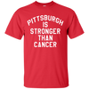 Pittsburgh Is Stronger Than Cancer Shirt - Red - Shipping Worldwide - NINONINE