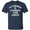 Pittsburgh Is Stronger Than Cancer Shirt - Navy - Shipping Worldwide - NINONINE