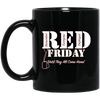 Red Shirt Friday Remember Everyone Deployed Mug - Shipping Worldwide - NINONINE