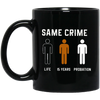 Same Crime Mug - Shipping Worldwide - NINONINE