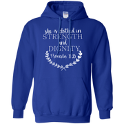 She Is Clothed In Strength And Signity Hoodie