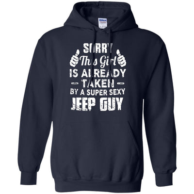 Sorry This Girl Is Already Taken By A Super Sexy Jeep Guy Hoodie - Shipping Worldwide - NINONINE