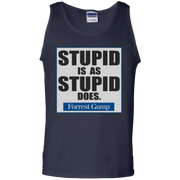 Stupid Is As Stupid Does Tank Top