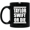Taylor Swift Mug - Shipping Worldwide - NINONINE
