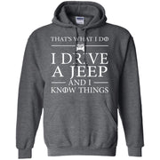 That's What I Do I Drive A Jeep And I Know Things Hoodie