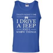 That's What I Do I Drive A Jeep And I Know Things Tank Top