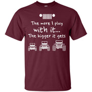 The More I Play With It The Bigger It Gets Jeep Shirt