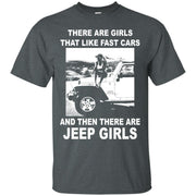 There Are Girls That Like Fast Cars Jeep Girls Shirt