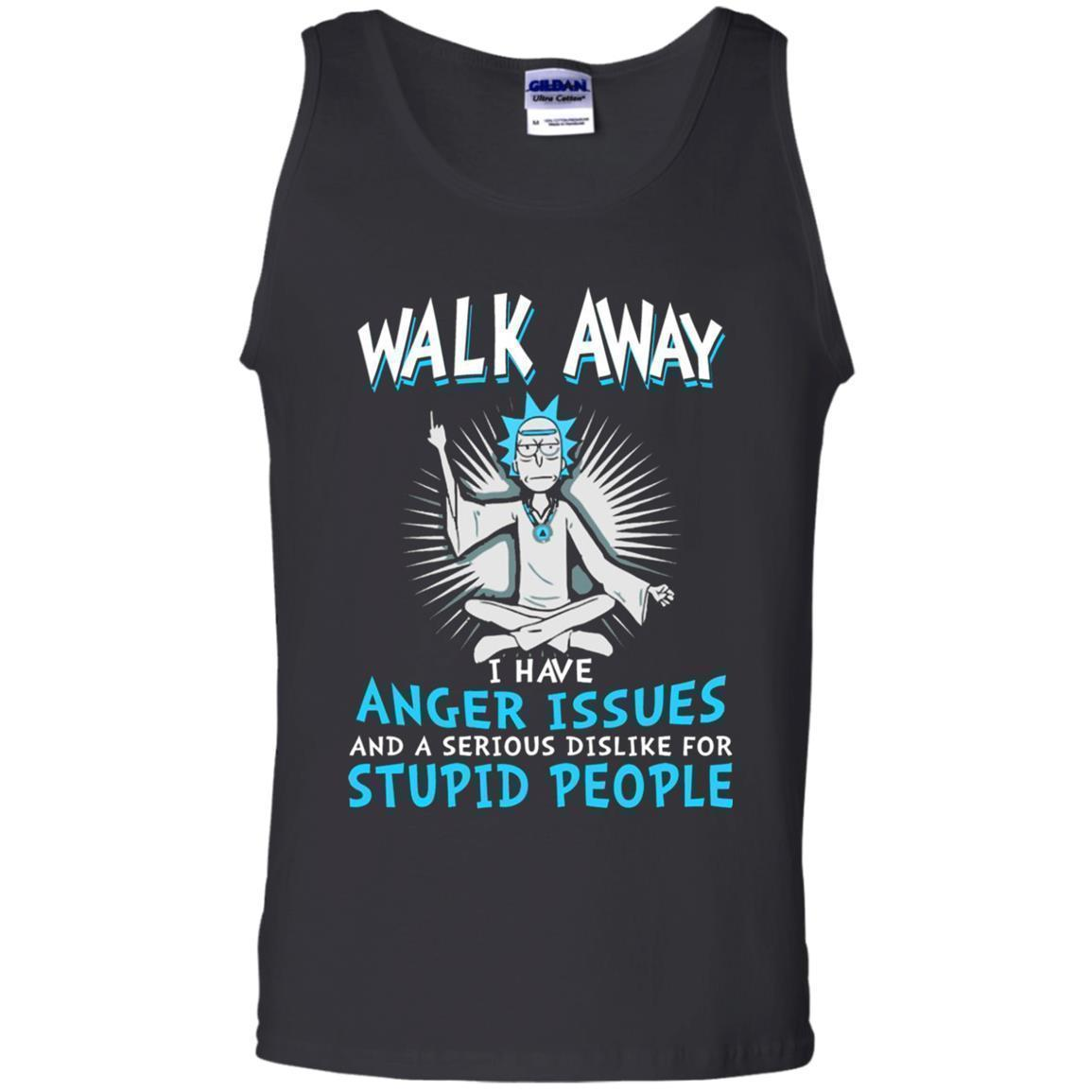 Walk Away I Have Anger Issues Rick And Morty Tank Top