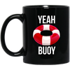 Yeah Buoy Mug - Shipping Worldwide - NINONINE