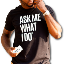 Load image into Gallery viewer, Ask Me What I Do Billboard Tee | Black