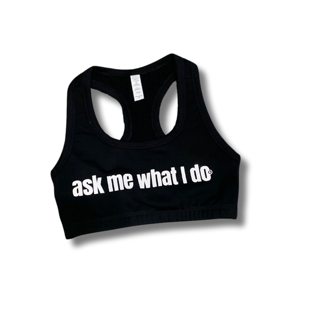 Ask Me What I Do Sports Bra | Black