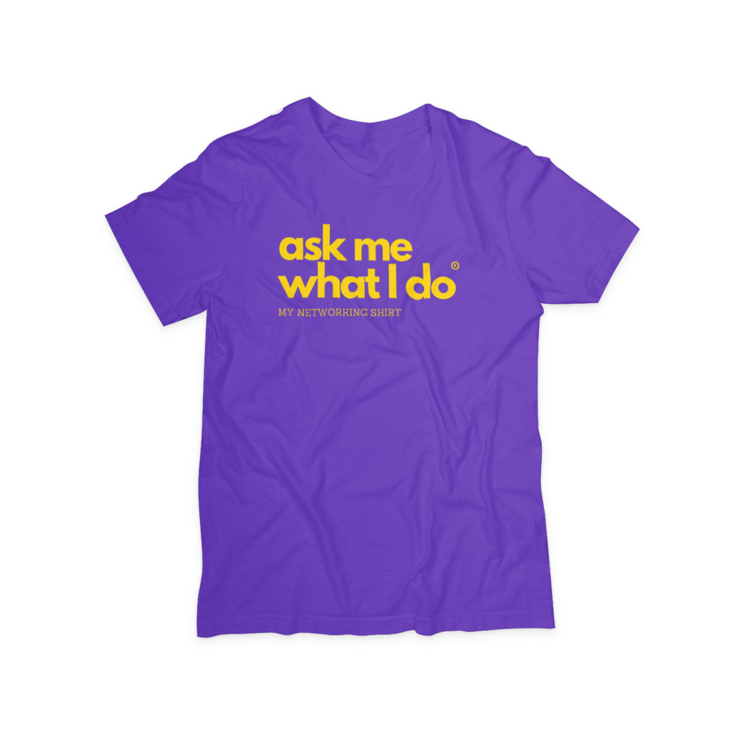 Ask Me What I Do Shirt | White
