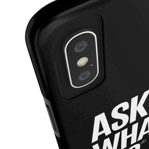 Ask Me What I Do | Black Phone Cases