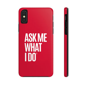 Ask Me What I Do | Red Phone Cases