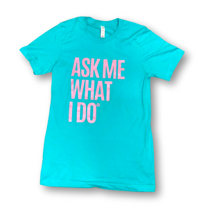 Ask Me What I Do Billboard Tee | Cotton Candy